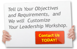 Tell Us Your Objectives and Requirements  and We will  Customize Your  Workshop..
